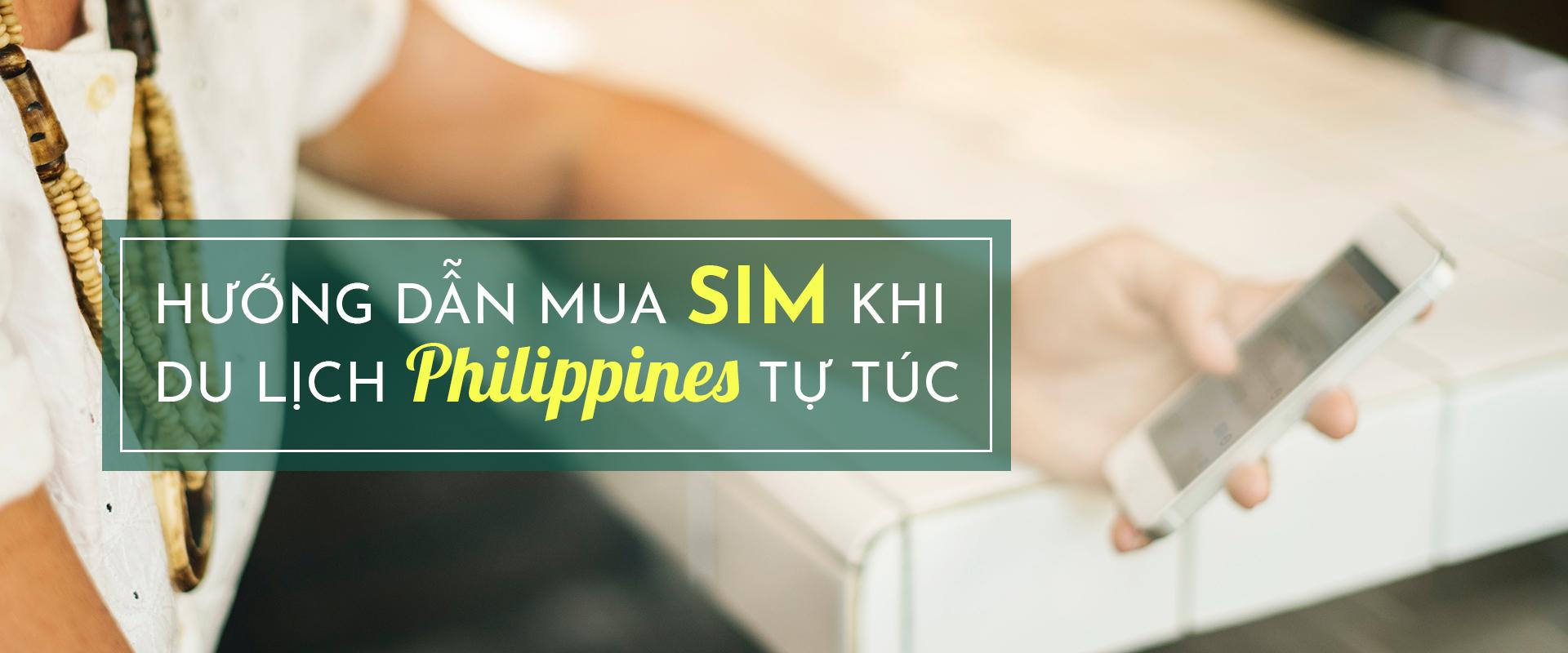 Hướng dẫn mua SIM khi du lịch Philippines