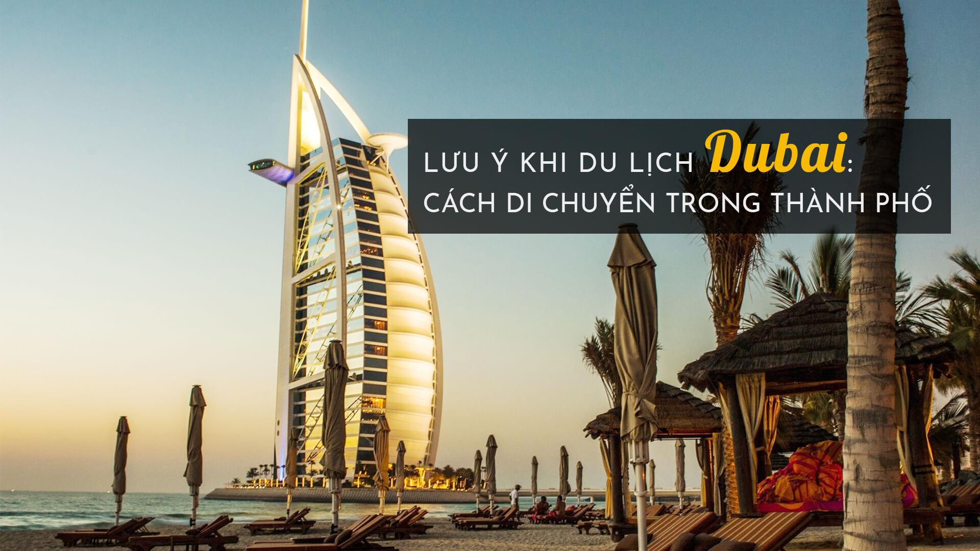 Lưu ý khi du lịch Dubai: cách di chuyển trong thành phố