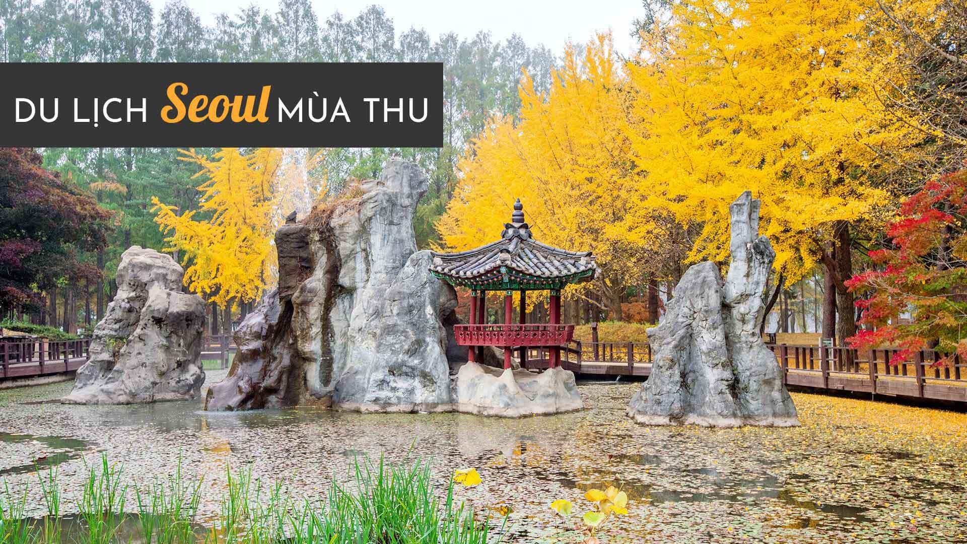 Du lịch Seoul mùa thu và những cảnh sắc