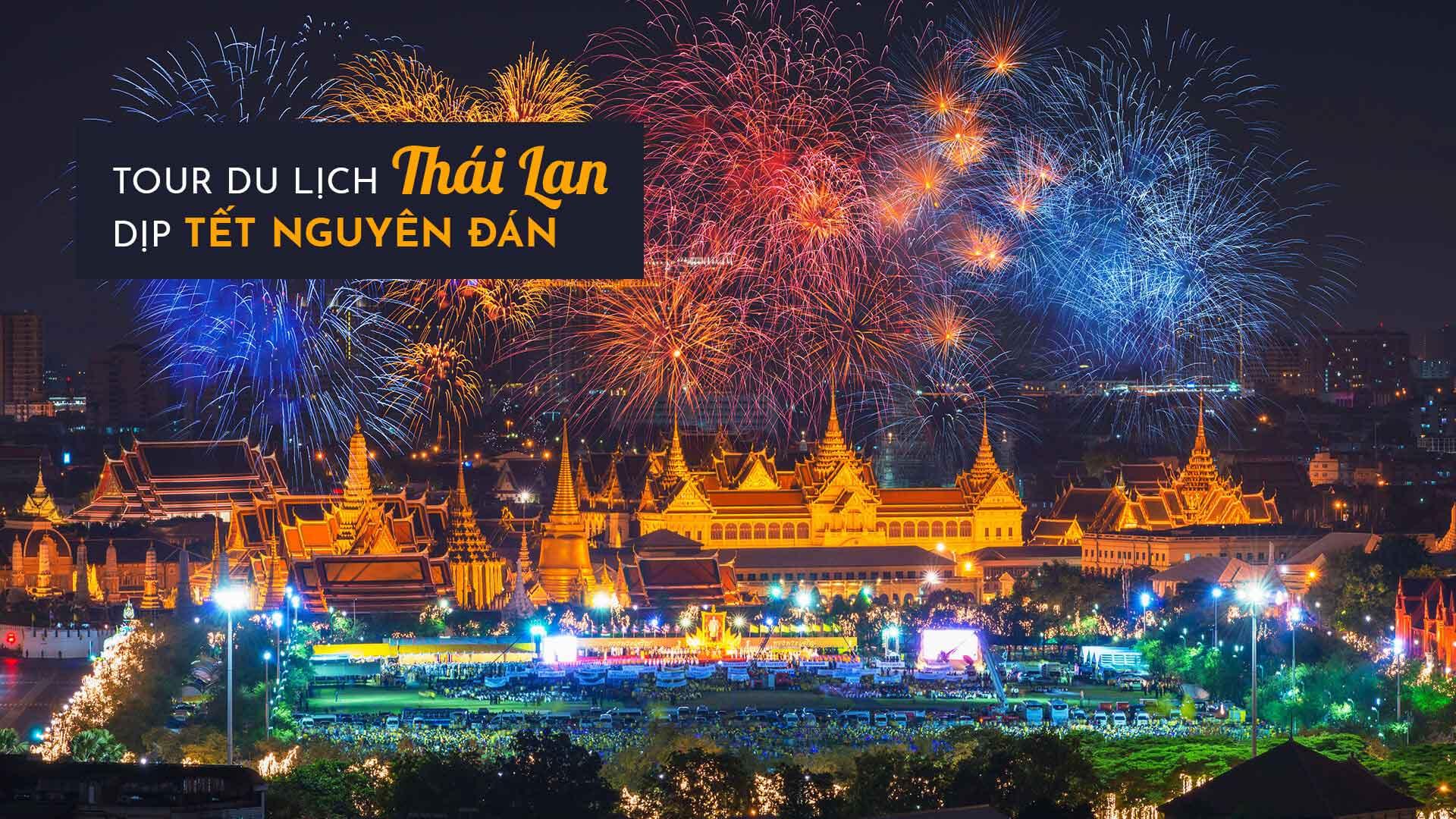 Ưu đãi tour du lịch Thái Lan dịp Tết Nguyên Đán 2019
