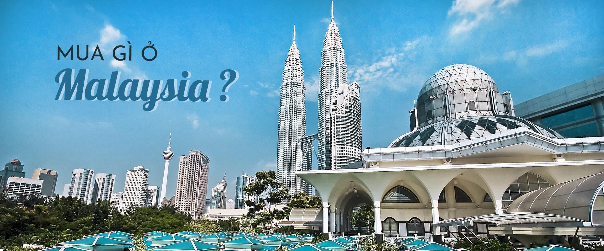 Đi du lịch Malaysia mua gì về làm quà?